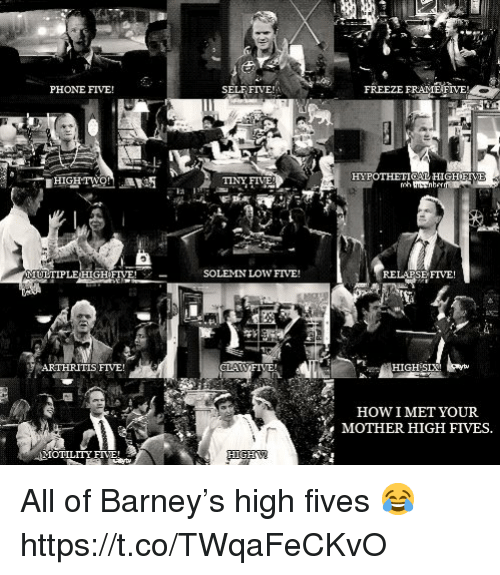 Barney, Memes, and Phone: PHONE FIVE!  SELF FIVE!  FREEZE FRAME FIVE!  35  HEPOTHETICL HIGHETME  12  TINY FIVE  ULTIPLE HIGHFIVE!  SOLEMN LOW FIVE!  RELAPSE FIVE  ARTHRITIS FIVE!  GH  HOW  MOTHER HIGH FIVES.  IMET YOUR  IOTILITYFIE! All of Barney's high fives 😂 https://t.co/TWqaFeCKvO