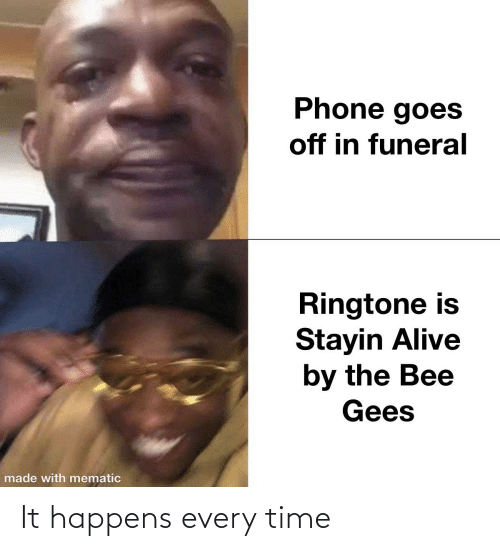 bee gees: Phone goes  off in funeral  Ringtone is  Stayin Alive  by the Bee  Gees  made with mematic It happens every time