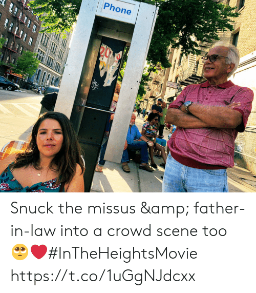 father in law: Phone  S Snuck the missus & father-in-law into a crowd scene too 🥺❤️#InTheHeightsMovie https://t.co/1uGgNJdcxx