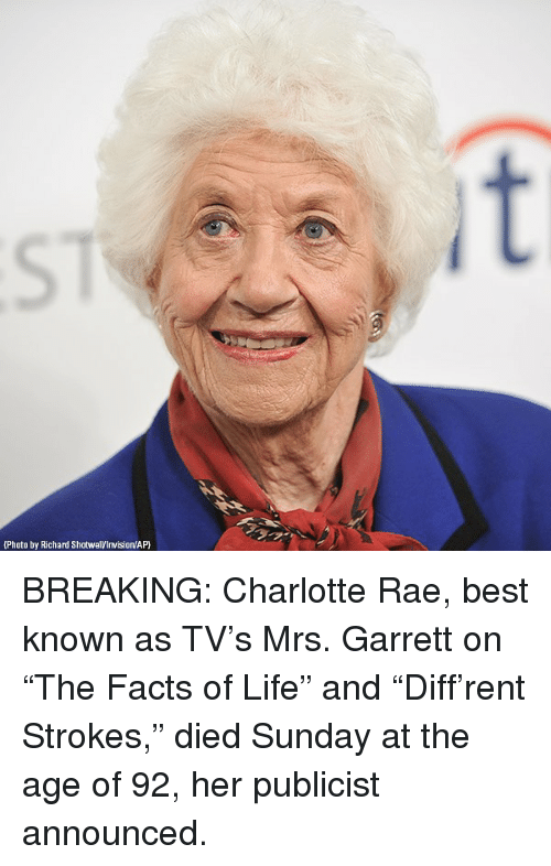"""Facts, Life, and Memes: (Photo by Richard Shotwel/Invision/AP BREAKING: Charlotte Rae, best known as TV's Mrs. Garrett on """"The Facts of Life"""" and """"Diff'rent Strokes,"""" died Sunday at the age of 92, her publicist announced."""