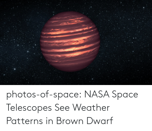 brown: photos-of-space:  NASA Space Telescopes See Weather Patterns in Brown Dwarf