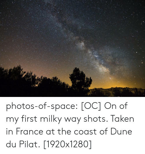 Dune: photos-of-space:  [OC] On of my first milky way shots. Taken in France at the coast of Dune du Pilat. [1920x1280]