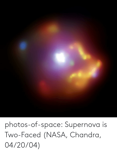 faced: photos-of-space:  Supernova is Two-Faced (NASA, Chandra, 04/20/04)