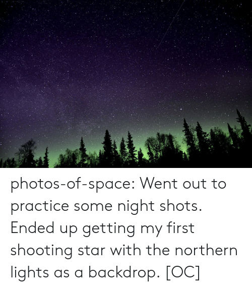 shooting star: photos-of-space:  Went out to practice some night shots. Ended up getting my first shooting star with the northern lights as a backdrop. [OC]