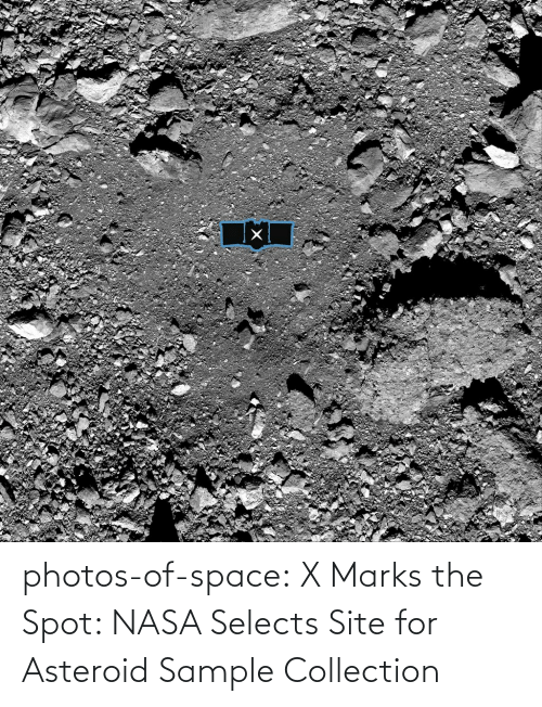 site: photos-of-space:  X Marks the Spot: NASA Selects Site for Asteroid Sample Collection