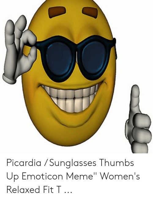 """Sunglasses Thumbs Up: Picardia / Sunglasses Thumbs Up Emoticon Meme"""" Women's Relaxed Fit T ..."""