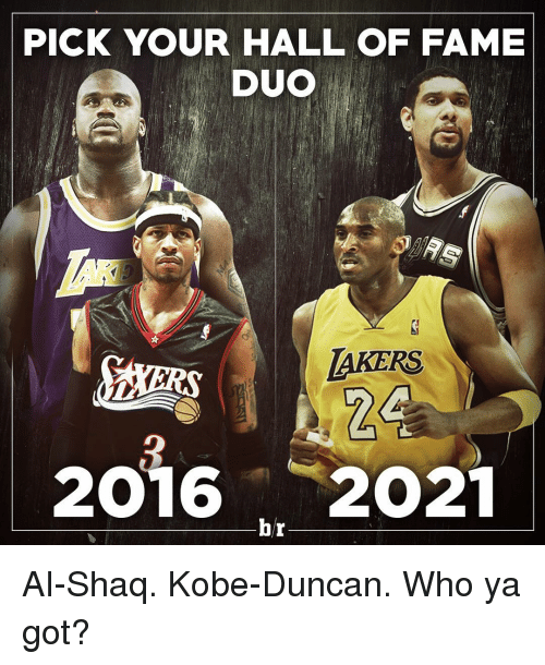 Shaq, Sports, and Kobe: PICK YOUR HALL OF FAME  DUO  LAKERS  2016 2021  br AI-Shaq. Kobe-Duncan. Who ya got?