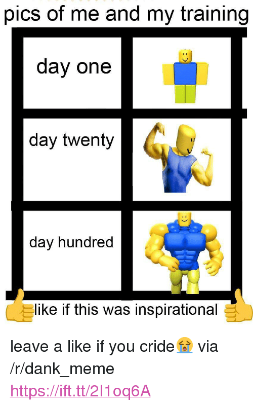 """Training Day: pics of me and my training  day one  day twenty  day hundred  like if this was inspirational <p>leave a like if you cride😭 via /r/dank_meme <a href=""""https://ift.tt/2I1oq6A"""">https://ift.tt/2I1oq6A</a></p>"""