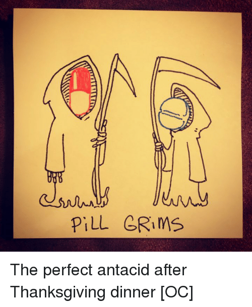Thanksgiving, Punny, and Antacid: PiLL GRiMS The perfect antacid after Thanksgiving dinner [OC]