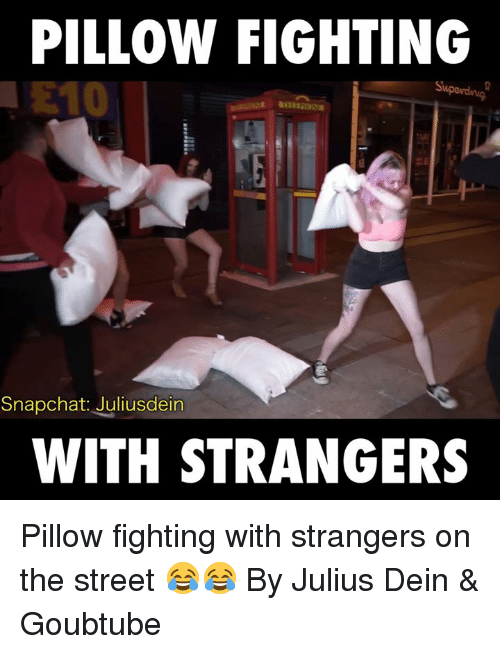pillow fight: PILLOW FIGHTING  Snapchat: Juliusdein  WITH STRANGERS Pillow fighting with strangers on the street 😂😂  By Julius Dein & Goubtube