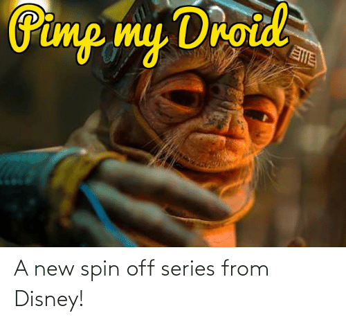 Pimp My: Pimp my Droid A new spin off series from Disney!