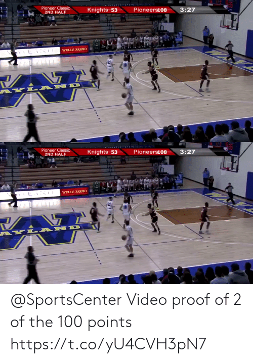 wells: Pioneer Classic  2ND HALF  Knights 53  Pioneers108  3:27  WELLS FARGO  AYL- ANID   Pioneer Classic  2ND HALF  Knights 53  Pioneers108  3:27  WELLS FARGO  AYL AND @SportsCenter Video proof of 2 of the 100 points  https://t.co/yU4CVH3pN7
