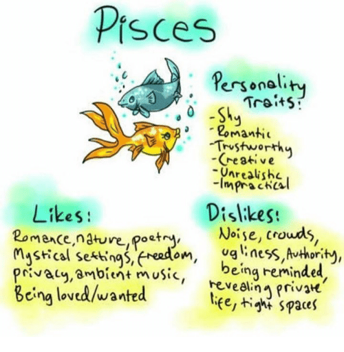 ambient: Pisces  personality  Traits  -Shy  go Manti  Trust worth  -Creative  -imprac Nal  Dislikes  Likes  Pomende nature poetry,  Noise, crowds  mystics Sektings, freedom,  liness, Authority,  privacy, ambient music  being reminded  Being loved/wanted  revealing private  Spaces