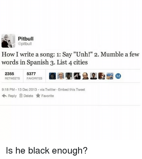 how to write a pitbull song How many songs has pitbull made save cancel already exists  there are many incidents where a singer-songwriter will write a song for someone else,.