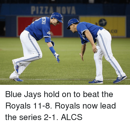 Blue Jays: PIZZA MOVA  ー Blue Jays hold on to beat the Royals 11-8. Royals now lead the series 2-1. ALCS
