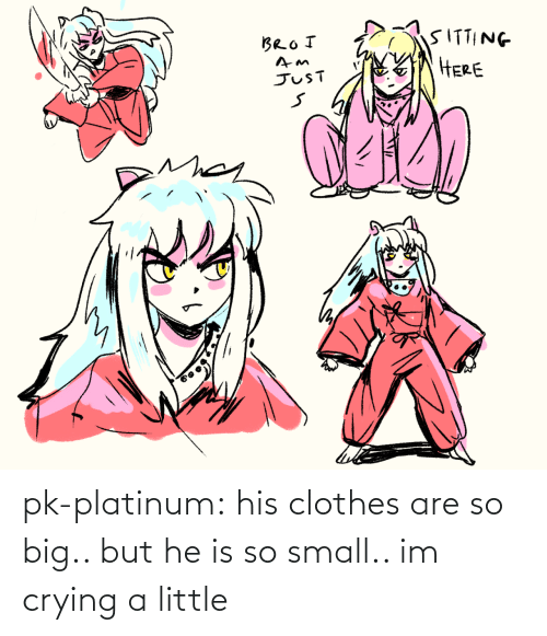 Clothes: pk-platinum:  his clothes are so big.. but he is so small.. im crying a little