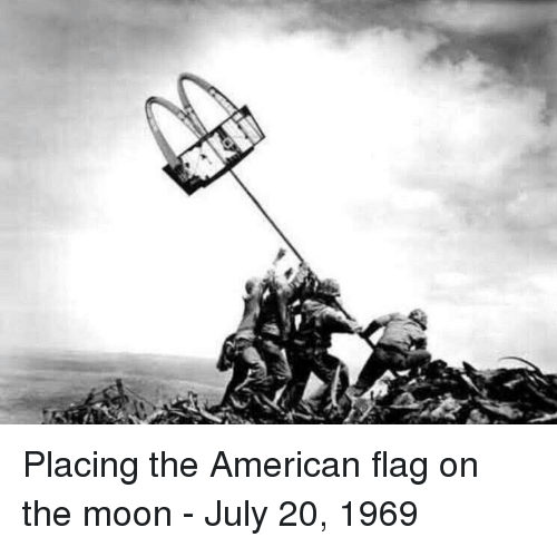 American Flag: Placing the American flag on the moon - July 20, 1969