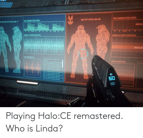 Linda: Playing Halo:CE remastered. Who is Linda?