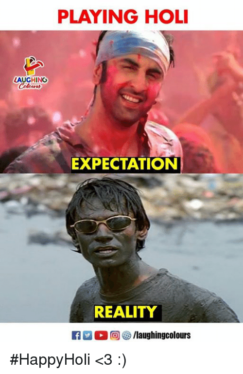 Expectation Reality: PLAYING HOL  LAUGHING  EXPECTATION  REALITY #HappyHoli <3 :)