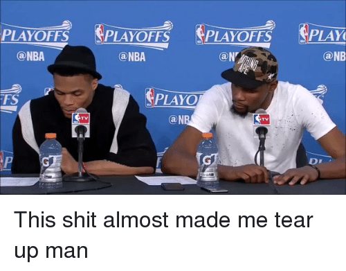Blackpeopletwitter, Tearing Up, and  Playoff: PLAYOFTS  NBA  LAYOFE LAYO  PLAYOFFS  Ca NB  (a NBA  PLAYO  (a N  D This shit almost made me tear up man