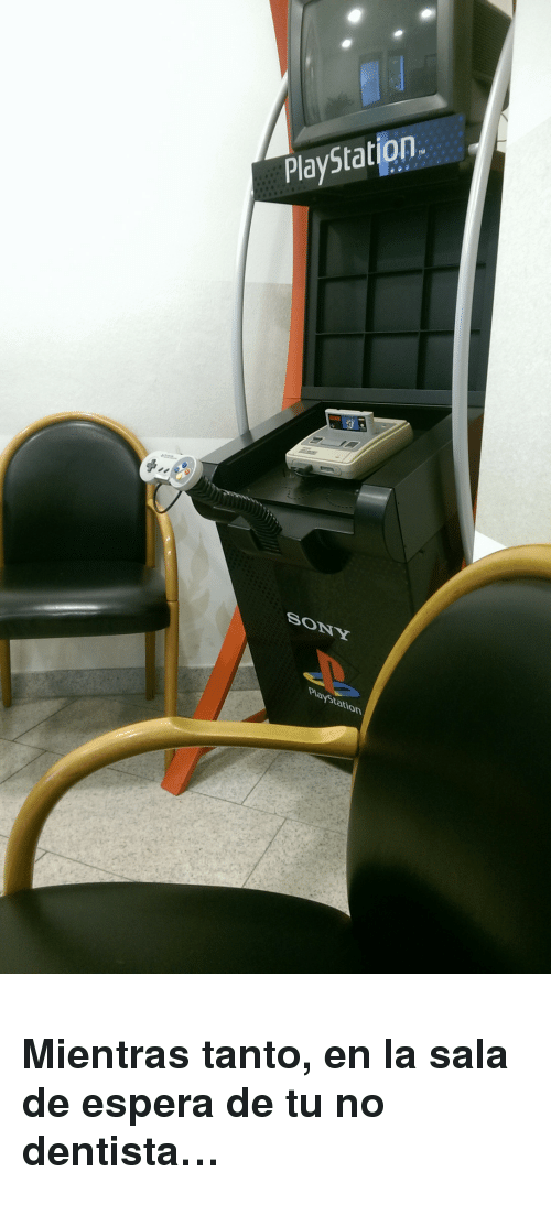 PlayStation, Sony, and Sony Playstation: PlayStation.  SONY  Playstation <h3>Mientras tanto, en la sala de espera de tu no dentista&hellip;</h3>
