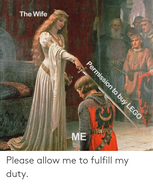 allow: Please allow me to fulfill my duty.