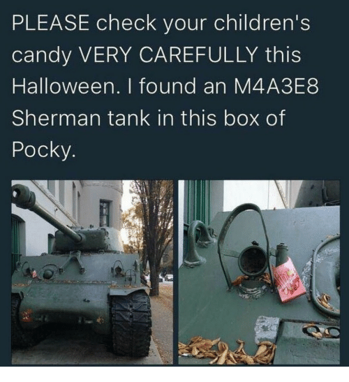 sherman tank: PLEASE check your children's  candy VERY CAREFULLY this  Halloween. I found an M4A3E8  Sherman tank in this box of  Pocky.