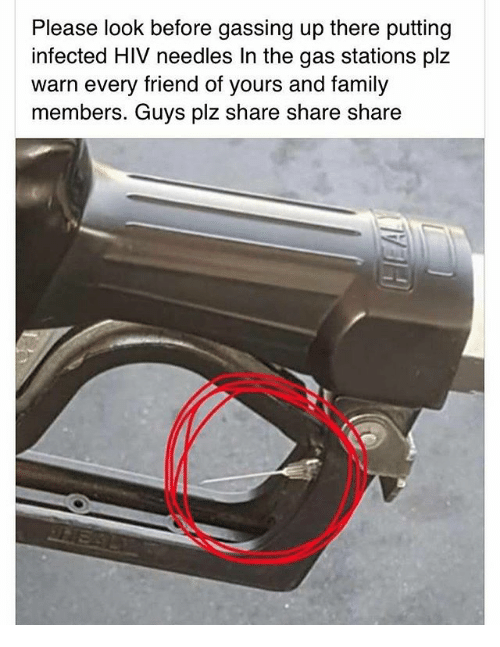 warne: Please look before gassing up there putting  infected HIV needles In the gas stations plz  warn every friend of yours and family  members. Guys plz share share share