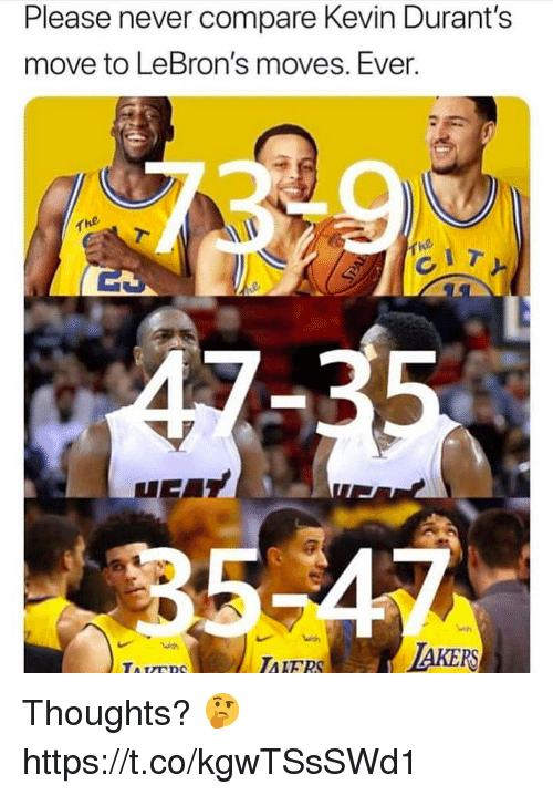 Memes, Never, and 🤖: Please never compare Kevin Durant's  move to LeBron's moves. Ever  with  IAKERS Thoughts? 🤔 https://t.co/kgwTSsSWd1