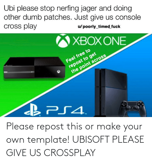 make your own: Please repost this or make your own template! UBISOFT PLEASE GIVE US CROSSPLAY