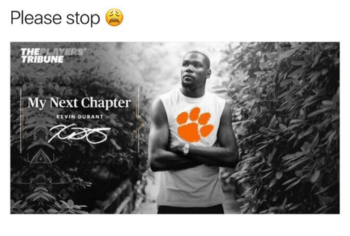 Kevin Durant, Memes, and 🤖: Please stop  THE  PLAYERS  TRIBUNE  My Next Chapter  KEVIN DURANT