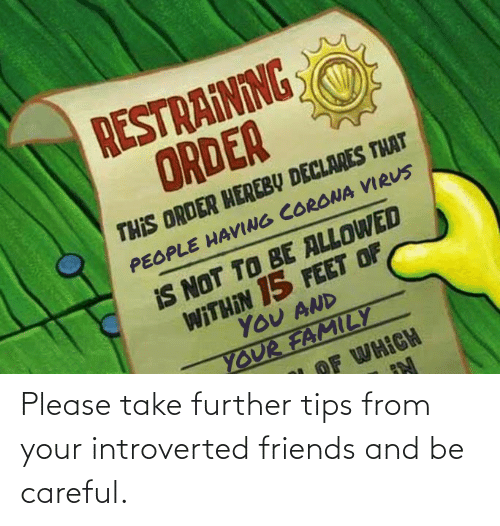 introverted: Please take further tips from your introverted friends and be careful.