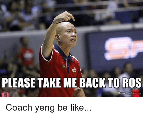Meme Center Com: PLEASE TAKE ME BACK TO ROS  Meme Center.com Coach yeng be like...