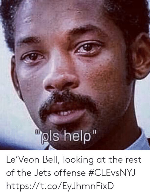 """Pls Help: """"pls help Le'Veon Bell, looking at the rest of the Jets offense #CLEvsNYJ https://t.co/EyJhmnFixD"""