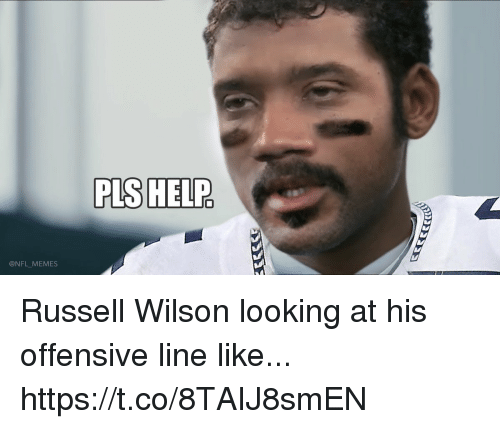 Russell Wilson: PLS HELP  @NFL MEMES Russell Wilson looking at his offensive line like... https://t.co/8TAIJ8smEN