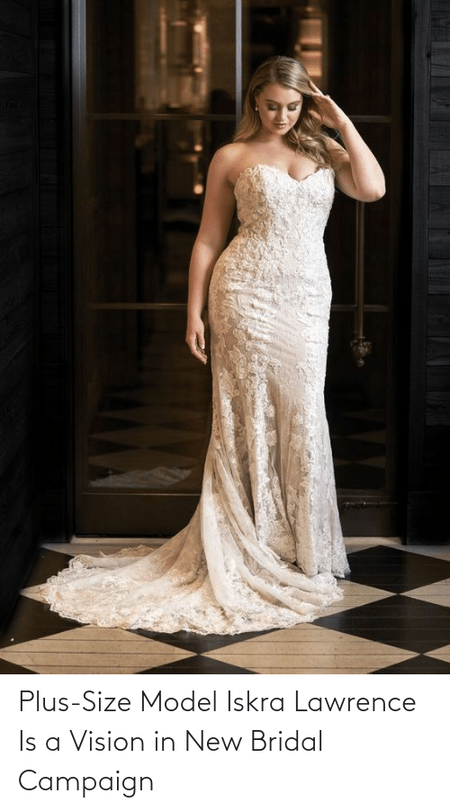 Size: Plus-Size Model Iskra Lawrence Is a Vision in New Bridal Campaign