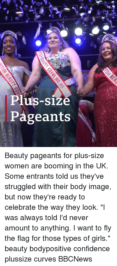 """plus size: Plus-size  Pageants Beauty pageants for plus-size women are booming in the UK. Some entrants told us they've struggled with their body image, but now they're ready to celebrate the way they look. """"I was always told I'd never amount to anything. I want to fly the flag for those types of girls."""" beauty bodypositive confidence plussize curves BBCNews"""