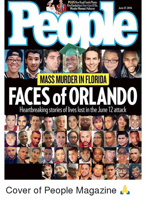Peoples Magazine: PLUSNew Royal Family Photos  u Kim Kardashian:  Howllost60lbs.  June 27.2016  Wonder Womans Makeover  MASS MURDER INFLORIDA  FACES of ORLANDO  Heartbreaking stories of lives lost in the June 12 attack Cover of People Magazine 🙏