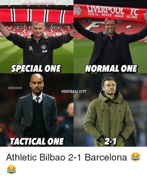 Barcelona, Memes, and Athletic Bilbao: PO00  YOU'LL NEVER WALK ALONE  AON  SPECIAL ONE  NORMAL ONE  CRISINHO  FOOTBALL CITY  TACTICAL ONE  2-1 Athletic Bilbao 2-1 Barcelona 😂😂