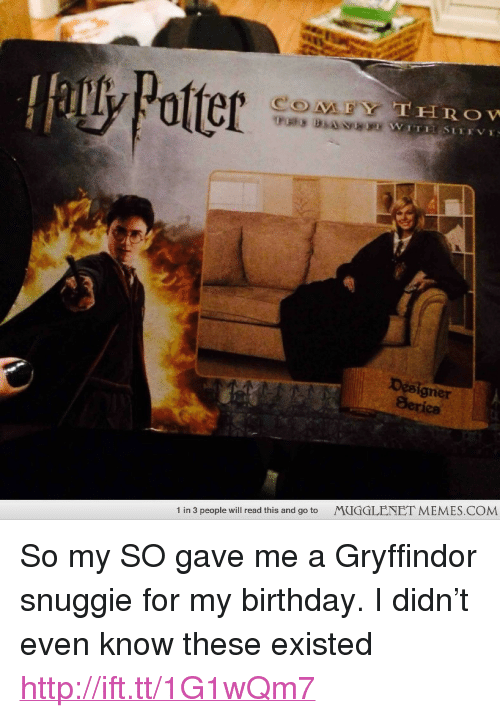 """Birthday: Poater  gner  1 In 3 people will read this and go to  I'ldGGLENE I MLEMES.CON <p>So my SO gave me a Gryffindor snuggie for my birthday. I didn&rsquo;t even know these existed <a href=""""http://ift.tt/1G1wQm7"""">http://ift.tt/1G1wQm7</a></p>"""