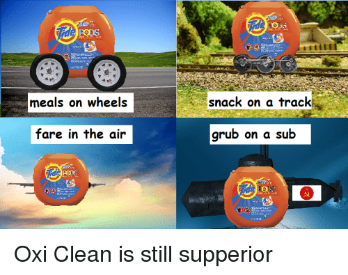 Peds: PODS  meals on wheels  snack on a track  fare in the air  grubon dsub  Pors  PeDS <p>Oxi Clean is still supperior</p>