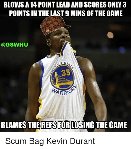 Kevin Durant, Nba, and The Game: POINTS IN THE LAST 9 MINS OF THE GAME  GSWHU  35  ARRIO  BLAMES THE REFSFORLOSING THE GAME Scum Bag Kevin Durant