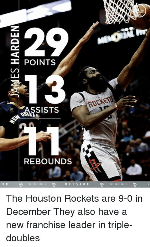 houston rocket: POINTS  ROCKETS  ASSISTS  REBOUNDS  ON HOUSTON The Houston Rockets are 9-0 in December  They also have a new franchise leader in triple-doubles