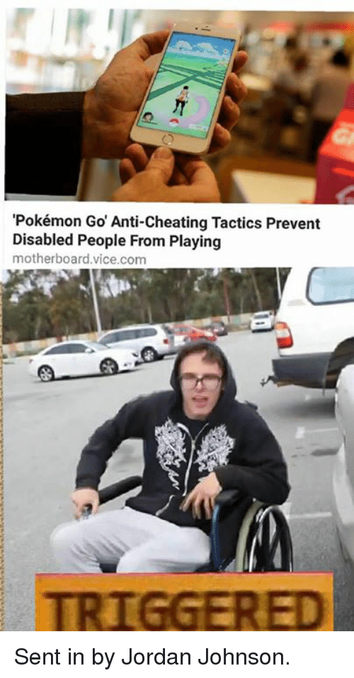pok%C3%A9mon go anti cheating tactics prevent disabled people from playing motherboard 3613225 pokémon go anti cheating tactics prevent disabled people from
