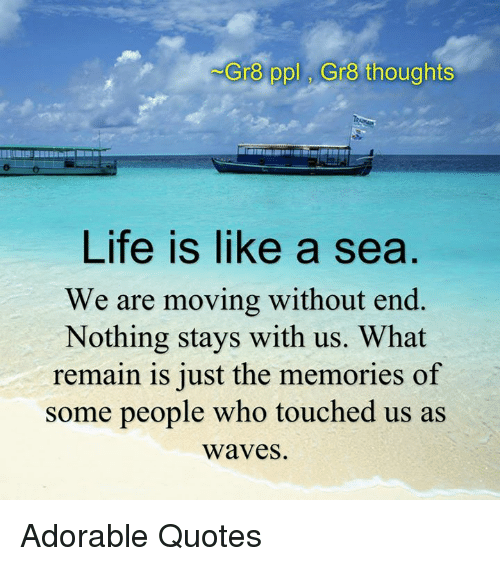 Life Is Like The Ocean Quotes: Pol Gr8 Thoughts Gr8 Life Is Like A Sea We Are Moving