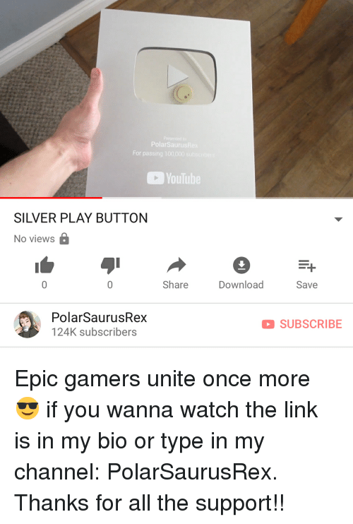 Anaconda, Memes, and youtube.com: PolarSaurus  For passing 100,000 s  YouTube  SILVER PLAY BUTTON  No views  Share  Download  Save  PolarSaurusRex  124K subscribers  SUBSCRIBE Epic gamers unite once more 😎 if you wanna watch the link is in my bio or type in my channel: PolarSaurusRex. Thanks for all the support!!