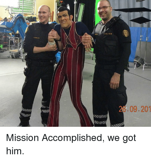 Video Games, Mission Accomplished, and Accomplish: POLICE  5.09.201 Mission Accomplished, we got him.