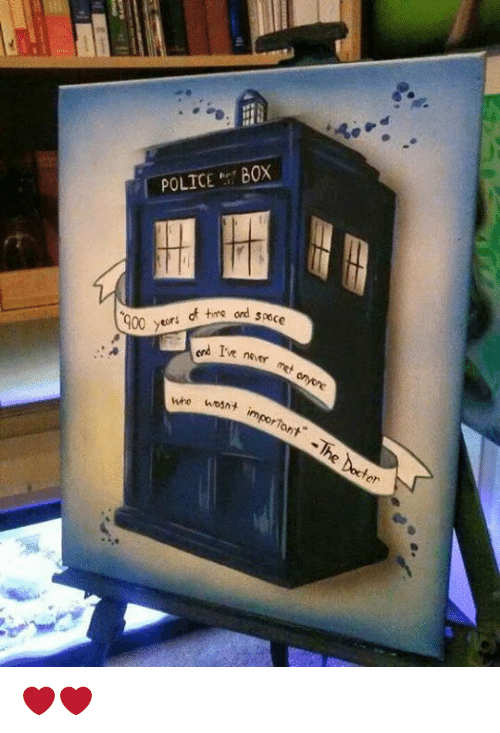 police box: POLICE BOX  900 years  of time  and spec  end Ive never  met cryone  wonnt important  who ❤️❤️