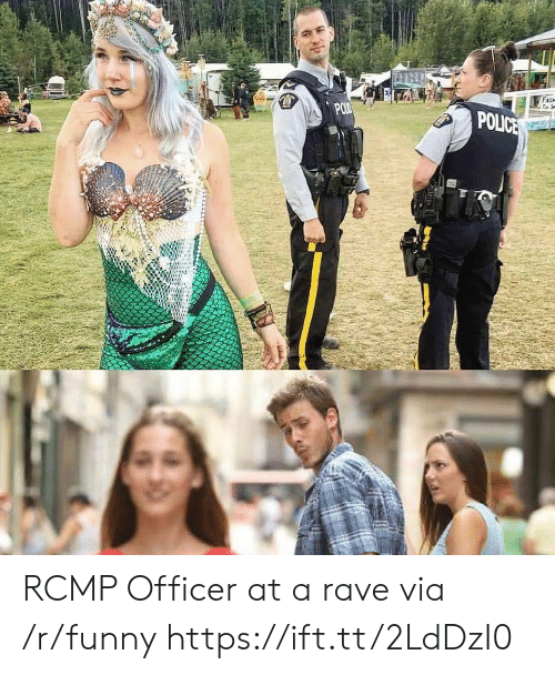Rave: POLICE RCMP Officer at a rave via /r/funny https://ift.tt/2LdDzI0