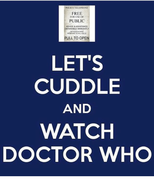Advice, Cars, and Doctor: POLICE TELEPIONE  FREE  FOR USE OF  PUBLIC  ADVICE& ASSISTANCE  OGTAINABLE IMMEDIATL  OFICER &CARS  RESPOND TOALLCALS  PULL TO OPEN  LET'S  CUDDLE  AND  WATCH  DOCTOR WHO